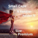 Size-Premium: Small Caps, die heimlichen Renditehelden?