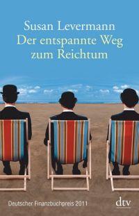 Susan Levermann - Der entspannte Weg zum Reichtum (Die Levermann-Strategie)